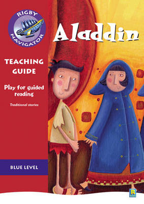 Navigator Plays: Year 5 Blue Level Aladdin Teacher Notes by Chris Buckton