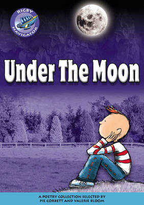 Navigator Poetry: Year 6 Red Level Under the Moon by