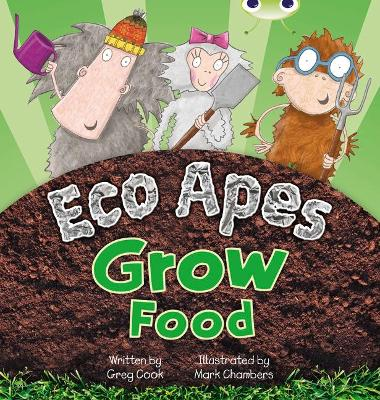 Bug Club Red C (KS1) Eco Apes Grow Food 6-pack by Greg Cook