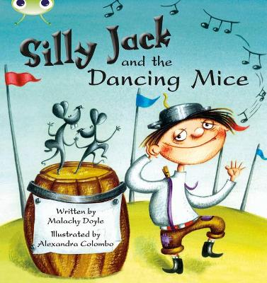 Bug Club Green B/1B Silly Jack and the Dancing Mice 6-pack by Malachy Doyle