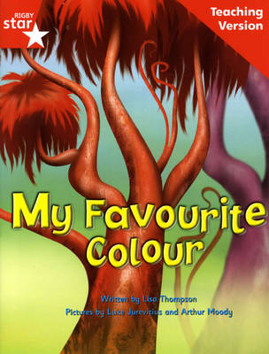 Fantastic Forest Red Level Fiction: My Favourite Colour Teaching Version by Catherine Baker