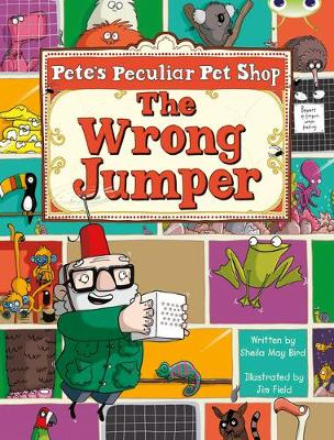 Bug Club Purple A/2C Pete's Peculiar Pet Shop: The Wrong Jumper 6-pack by Sheila May Bird