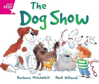 Rigby Star Guided Reading Pink Level: The Dog Show by