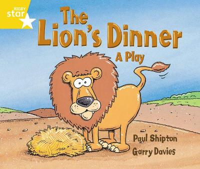 Rigby Star Guided 1 Yellow Level: The Lion's Dinner, A Play Pupil Book (single) by Paul Shipton