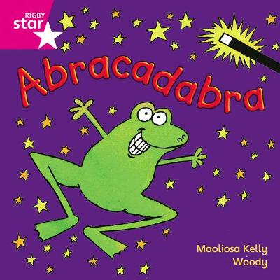 Rigby Star Independent Pink Reader 5: Abracadabra by Maolisa Kelly