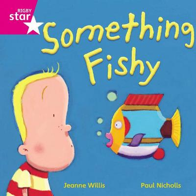 Rigby Star Independent Pink Reader 14 Something Fishy by