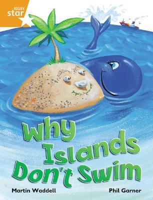 Rigby Star Independent Orange Reader 1 Why Islands Don't Swim by Martin Waddell