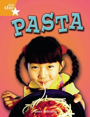 Rigby Star Independent Year 2 Orange Non Fiction: Pasta Single by Anne Adeney