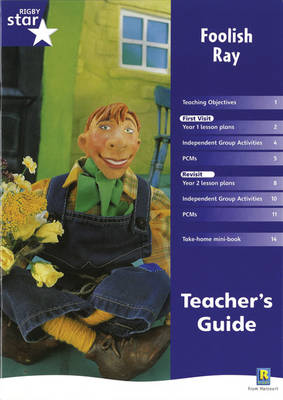 Rigby Star Shared Year 1 Fiction: Foolish Ray Teachers Guide by