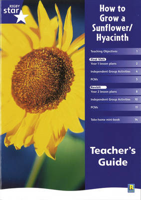 Rigby Star Shared Year 1 Non-Fiction: How to Grow a Sunflower / Hyacinth Teachers Guide by