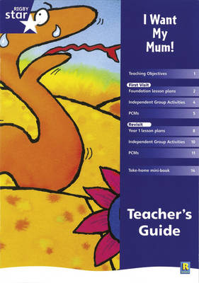 Rigby Star shared Reception Fiction: I Want My Mum Teacher's Guide by