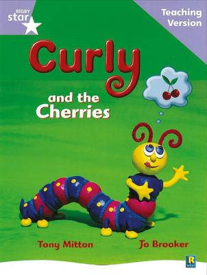 Rigby Star Guided Reading Lilac Level: Curly and the Cherries Teaching Version by