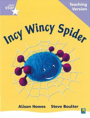 Rigby Star Phonic Guided Reading Lilac Level: Incy Wincy Spider Teaching Version by