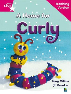 Rigby Star Guided Reading Pink Level: A Home for Curly Teaching Version by