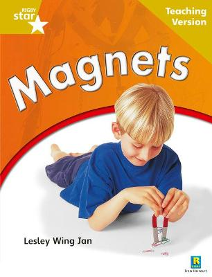 Rigby Star Non-fiction: Guided Reading Gold Level: Magnets Teaching Version by
