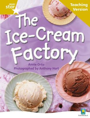 Rigby Star Non-fiction Guided Reading Gold Level: The Ice-Cream Factory Teaching Version by