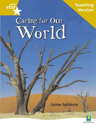 Rigby Star Non-fiction Guided Reading Gold Level: Caring for Our World Teaching Version by