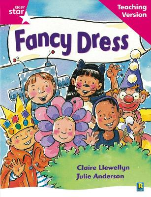 Rigby Star Guided Reading Pink Level: Fancy Dress Teaching Version by