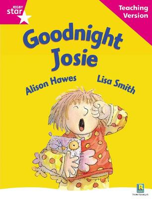 Rigby Star Guided Reading Pink Level: Goodnight Josie Teaching Version by