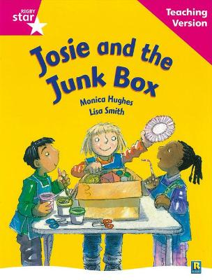 Rigby Star Guided Reading Pink Level: Josie and the Junk Box Teaching Version by