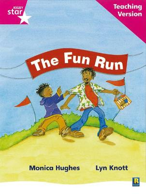 Rigby Star Phonic Guided Reading Pink Level: The Fun Run Teaching Version by