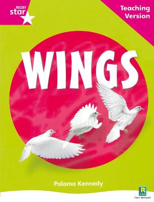 Rigby Star Non-fiction Guided Reading Pink Level: Wings Teaching Version by