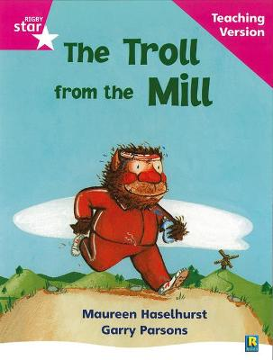 Rigby Star Phonic Guided Reading Pink Level: The Troll from the Mill Teaching Version by