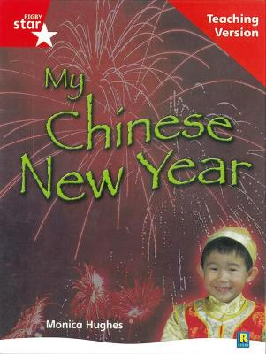 Rigby Star Non-fiction Guided Reading Red Level: My Chinese New Year Teaching Version by