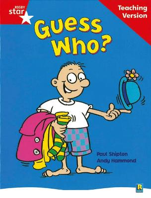 Rigby Star Guided Reading Red Level: Guess Who? Teaching Version by