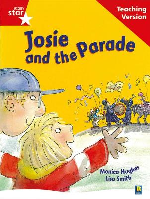 Rigby Star Guided Reading Red Level: Josie and the Parade Teaching Version by