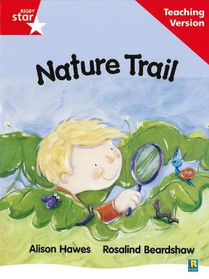 Rigby Star Guided Reading Red Level: Nature Trail Teaching Version by