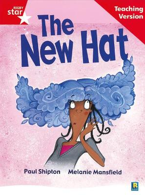 Rigby Star Guided Reading Red Level: The New Hat Teaching Version by