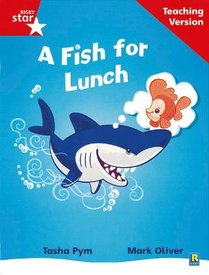 Rigby Star Phonic Guided Reading Red Level: A Fish for Lunch Teaching Version by
