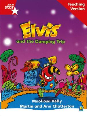 Rigby Star Phonic Guided Reading Red Level: Elvis and the Camping Trip Teaching Version by
