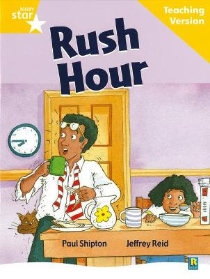 Rigby Star Guided Reading Yellow Level: Rush Hour Teaching Version by