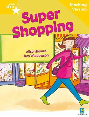 Rigby Star Guided Reading Yellow Level: Super Shopping Teaching Version by