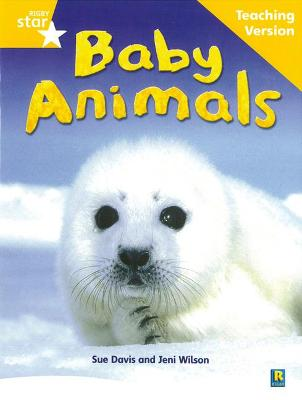 Rigby Star Non-fiction Guided Reading Yellow Level: Baby Animals Teaching Version by