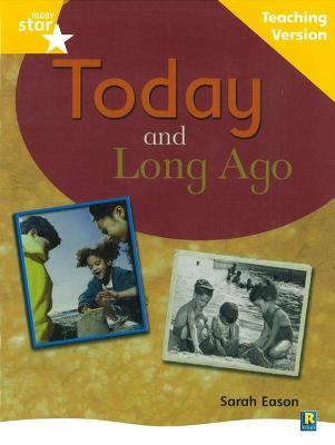Rigby Star Non-fiction Guided Reading Yellow Level: Long Ago and Today Teaching Version by