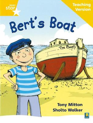 Rigby Star Phonic Guided Reading Yellow Level: Bert's Boat Teaching Version by
