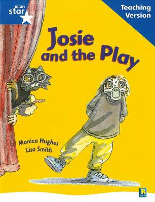 Rigby Star Guided Reading Blue Level: Josie and the Play Teaching Version by