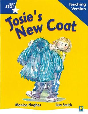 Rigby Star Guided Reading Blue Level: Josie's New Coat Teaching Version by
