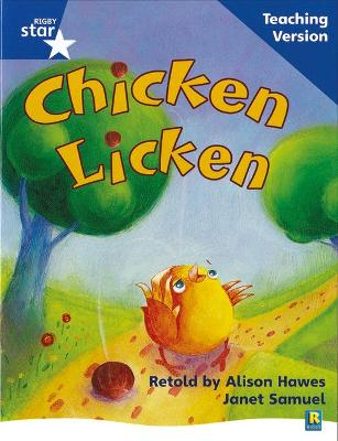 Rigby Star Phonic Guided Reading Blue Level: Chicken Licken Teaching Version by