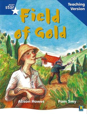 Rigby Star Phonic Guided Reading Blue Level: Field of Gold Teaching Version by