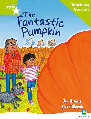 Rigby Star Guided Reading Green Level: The Fantastic Pumpkin Teaching Version by