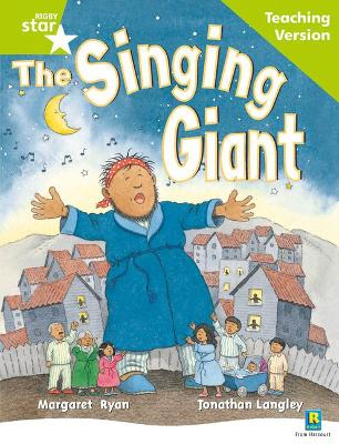 Rigby Star Guided Reading Green Level: The Singing Giant - story Teaching Version by
