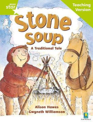 Rigby Star Guided Reading Green Level: Stone Soup Teaching Version by