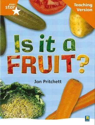 Rigby Star Non-fiction Guided Reading Orange Level: Is it a fruit? Teaching Version by