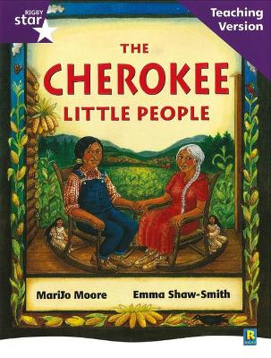Rigby Star Guided Reading Purple Level: The Cherokee Little People Teaching Version by