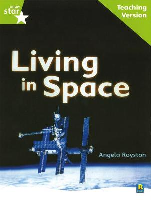 Rigby Star Guided Lime Level: Living in Space Teaching Version by