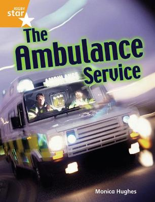 Rigby Star Guided Quest Orange: The Ambulance Service Pupil Book Single by